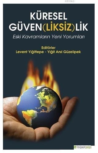 Küresel Güven(liksiz)lik; Eski Kavramların Yeni Yorumları