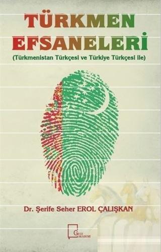 Türkmen Efsaneleri; Türkmenistan Türkçesi ve Türkiye Türkçesi ile
