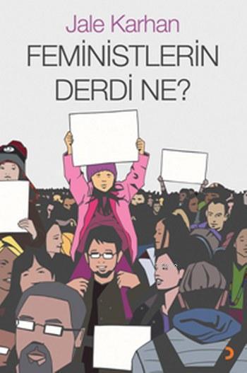 Feministlerin Derdi Ne?