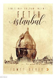 Bir Cihan Sultanı Mehmed Fetih İstanbul
