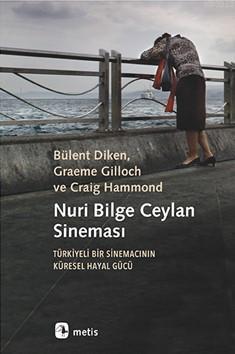 Nuri Bilge Ceylan Sineması; Türkiyeli Bir Sinemacının Küresel Hayal Gücü