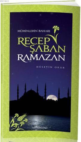 Müminlerin Baharı Recep Şaban Ramazan