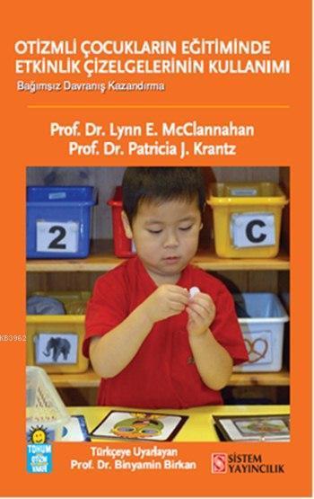 Otizmli Çocuklarda Etkinlik Çizelgelerinin Kullanımı; Bağımsızlık, Seçim ve Sosyal Etkileşim