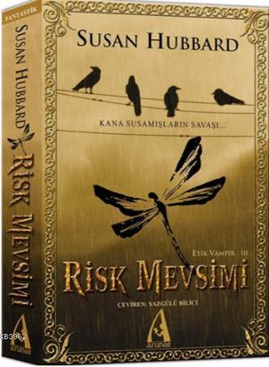 Risk Mevsimi - Etik Vampir Serisi III; Kana Susamışların Savaşı