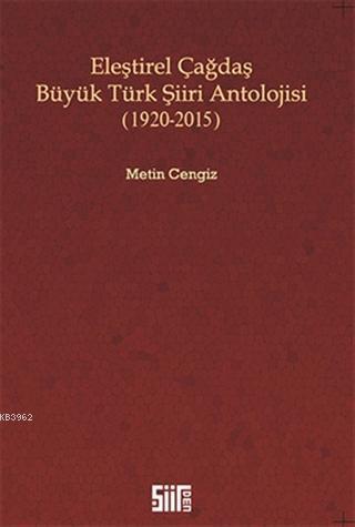 Eleştirel Çağdaş Büyük Türk Şiiri Antolojisi; 1920-2015