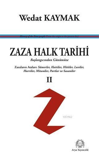 Zaza Halk Tarihi 2 - Başlangıcından Günümüze; Zazaların Ataları : Sümerler, Hattiler, Hititler, Luviler, Hurriler, Mitaniler, Partlar ve Sasaniler