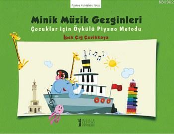 Minik Müzik Gezginleri; Çocuklar için Öykülü Piyano Metodu