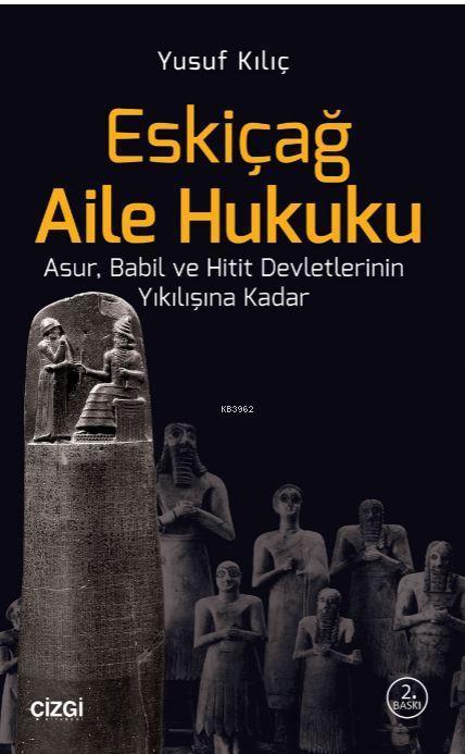 Eskiçağ Aile Hukuku; Asur, Babil ve Hitit Devletlerinin Yıkılışına Kadar