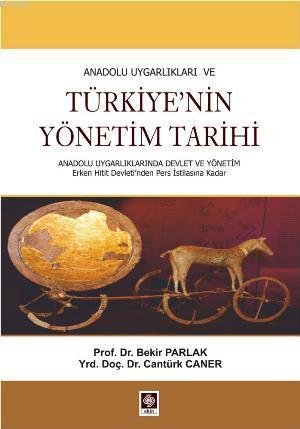 Anadolu Uygarlıkları ve Türkiye'nin Yönetim Tarihi