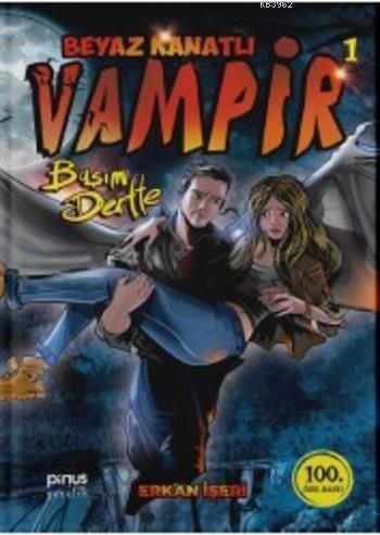 Beyaz Kanatlı Vampir 1; Başım Dertte (Çizimli Özel Versiyon)