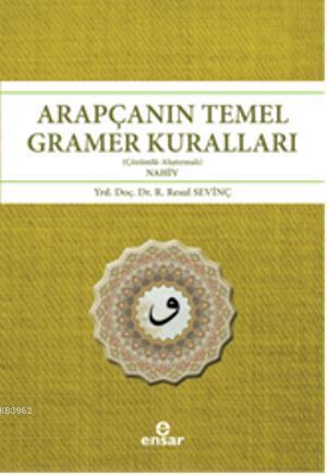 Arapçanın Temel Gramer Kuralları; Çözümlü  Alıştırmalı - Nahiv
