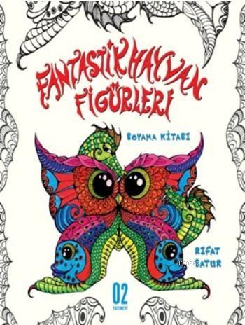 Fantastik Hayvan Figürleri; Boyama Kitabı