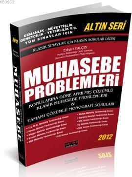 Muhasebe Problemleri - Altın Seri; Klasik Sınavlar İçin Klasik Sorular Dizisi