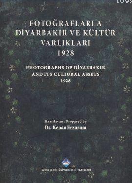 Fotoğraflarla Diyarbakır ve Kültür Varlıkları 1928