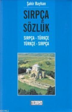 Sırpça Sözlük; Sırpça Türkçe / Türkçe Sırpça