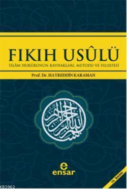 Fıkıh Usulü; İslam Hukukunun Kaynakları, Metodu ve Felsefesi