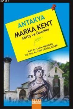 Antakya Marka Kent; Görüş ve Öneriler