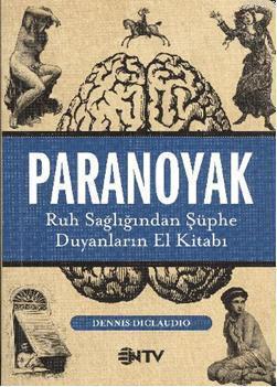Paranoyak; Ruh Sağlığından Şüphe Duyanların El Kitabı