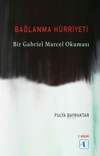 Bağlanma Hürriyeti; Bir Gabriel Marcel Okuması