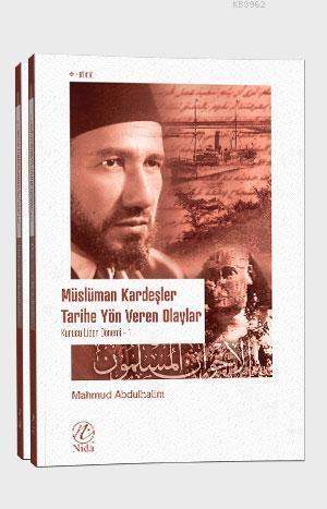 Müslüman Kardeşler Tarihe Yön Veren Olaylar 1-2 (Takım); Kurucu Lider Dönemi