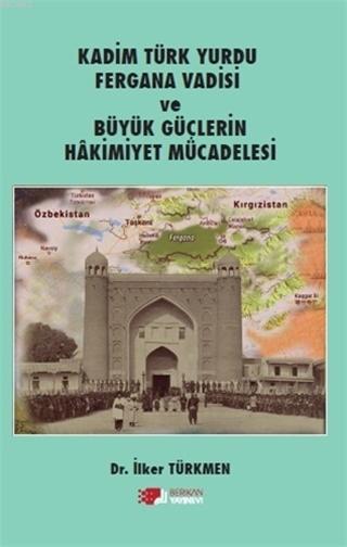 Kadim Türk Yurdu Fergana Vadisi ve Büyük Güçlerin Hakimiyet Mücadelesi