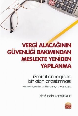 Vergi Alacağının Güvenliği Bakımından Meslekte Yeniden Yapılanma; İzmir İl Örneğinde Bir Alan Araştırması - Mesleki Sorunlar ve Uzmanlaşma Boyutuyla