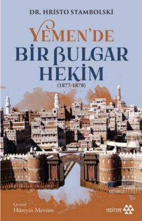 Yemen'de Bir Bulgur Hekim (1877-1878)