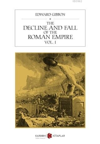 The Decline and Fall of the Roman Empire Vol. 1