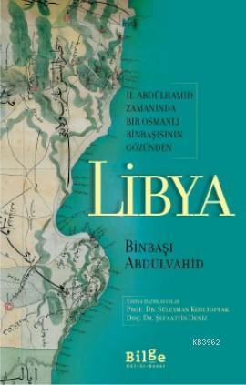Libya - II. Abdülhamid Zamanında Bir Osmanlı Binbaşısının Gözünden