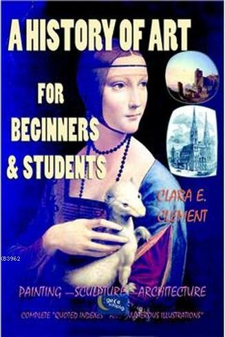 A History Of Art For Beginners & Students