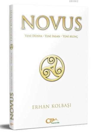 Novus; Yeni Dünya - Yeni İnsan - Yeni Bilinç