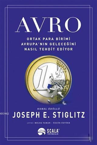 Avro; Ortak Para Birimi Avrupa'nın Geleceğini Nasıl Tehdit Ediyor