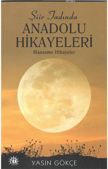 Şiir Tadında Anadolu Hikayeleri Manzume Hikayeler