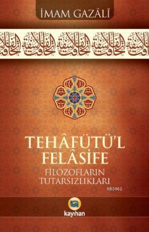 Tehafütü'l Felasifi; Filozofların Tutarsızlıkları