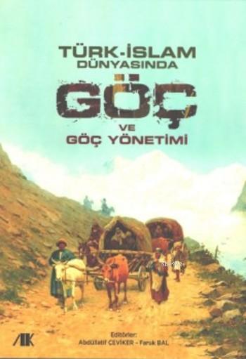 Türk-İslam Dünyasında Göç ve Göç Yönetimi