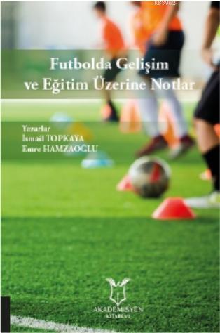 Futbolda Gelişim ve Eğitim Üzerine Notlar