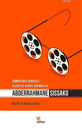 Sömürgeden Küresele Ulusötesi Afrika Sineması ve Abberrahmane Sissako