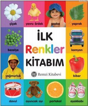 İlk Renkler Kitabım; Okul öncesi çağına yepyeni bir kitap...