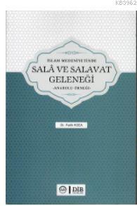 İslam Medeniyetinde Sala ve Salavat Geleneği