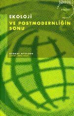 Ekoloji ve Postmodernliğin Sonu