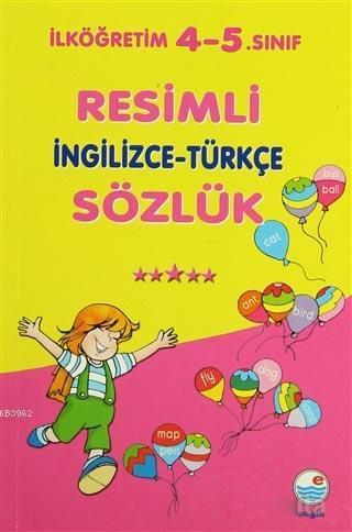 Resimli İngilizce - Türkçe Sözlük; İlköğretim 4-5. Sınıf