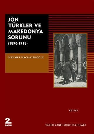 Jön Türkler ve Makedonya Sorunu (1890 - 1918)