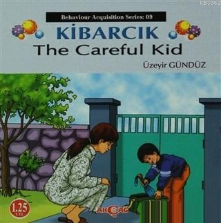 Kibarcık The Careful Kid; Behaviour Acquisition Series 09