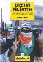 Bizim Filistin; Bir Direnişin Tarihçesi