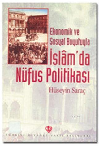 Ekonomik ve Sosyal Boyutuyla İslam'da Nüfus Politikası