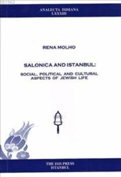 Salonica and İstanbul; Social Political and Cultural Aspects of Jewish Life