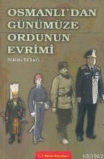 Osmanlı'dan Günümüze Ordunun Evrimi