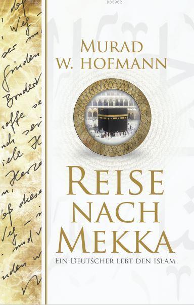 Reise Nach Mekka; (Mekke'ye Yolculuk - Almanca)