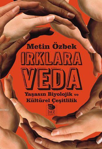 Irklara Veda - Yaşasın Biyolojik ve Kültürel Çeşitlilik