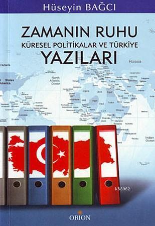 Zamanın Ruhu; Küresel Politika ve Türkiye Yazıları